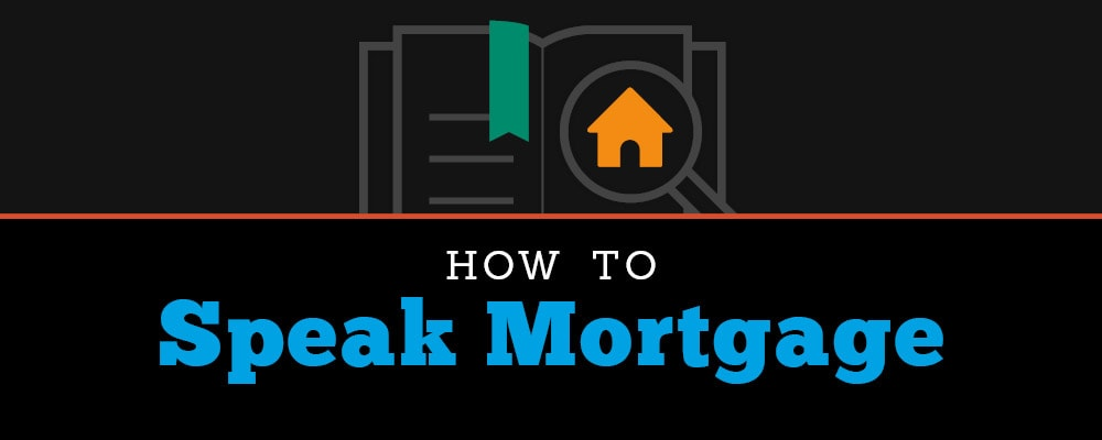 how to speak mortgage