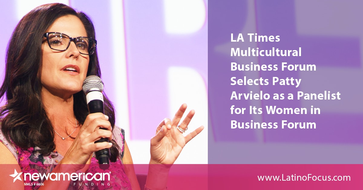 LA Times Multicultural Business Forum Selects Patty Arvielo as a Panelist for Its Women in Business Forum