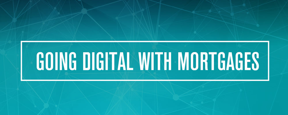 Going Digital with Mortgages