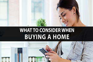 What Should You Consider When Buying a Home?