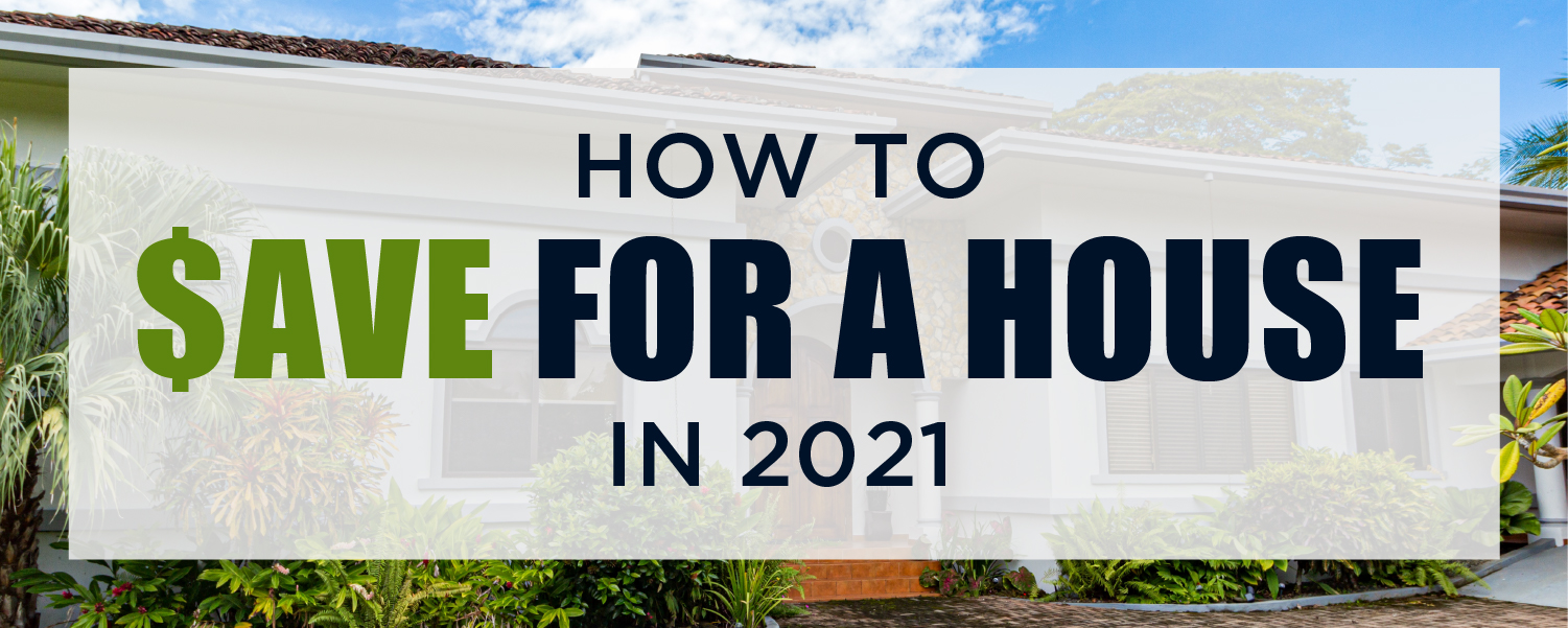 How to Save for a House in 2021 Image